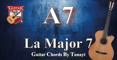 ★ La7 major | How to play A7 chords on guitar | La Major 7 Akoru Gitarda Nasıl Basılır ?